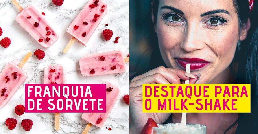 Na franquia de sorvete o milk-shake se destaca.