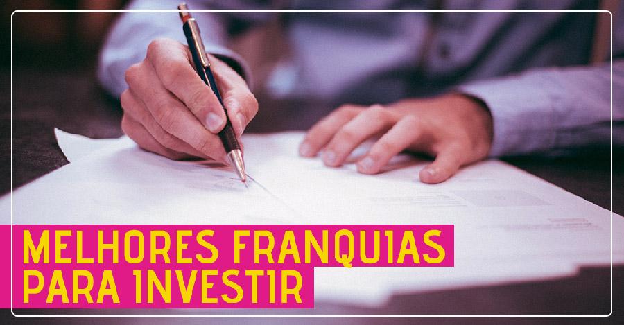 Melhores franquias para investir: 9 itens a serem avaliados.