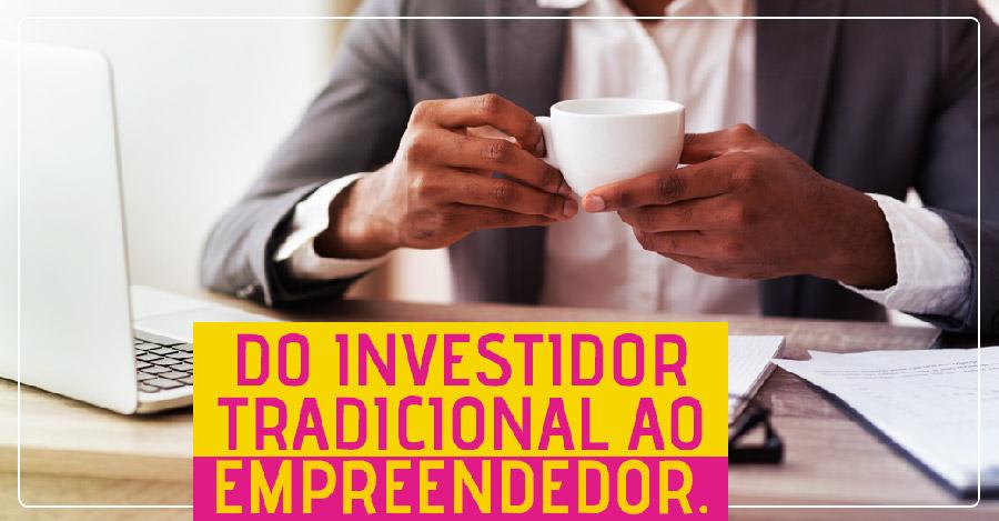 Formas de investir: do investidor tradicional ao empreendedor.